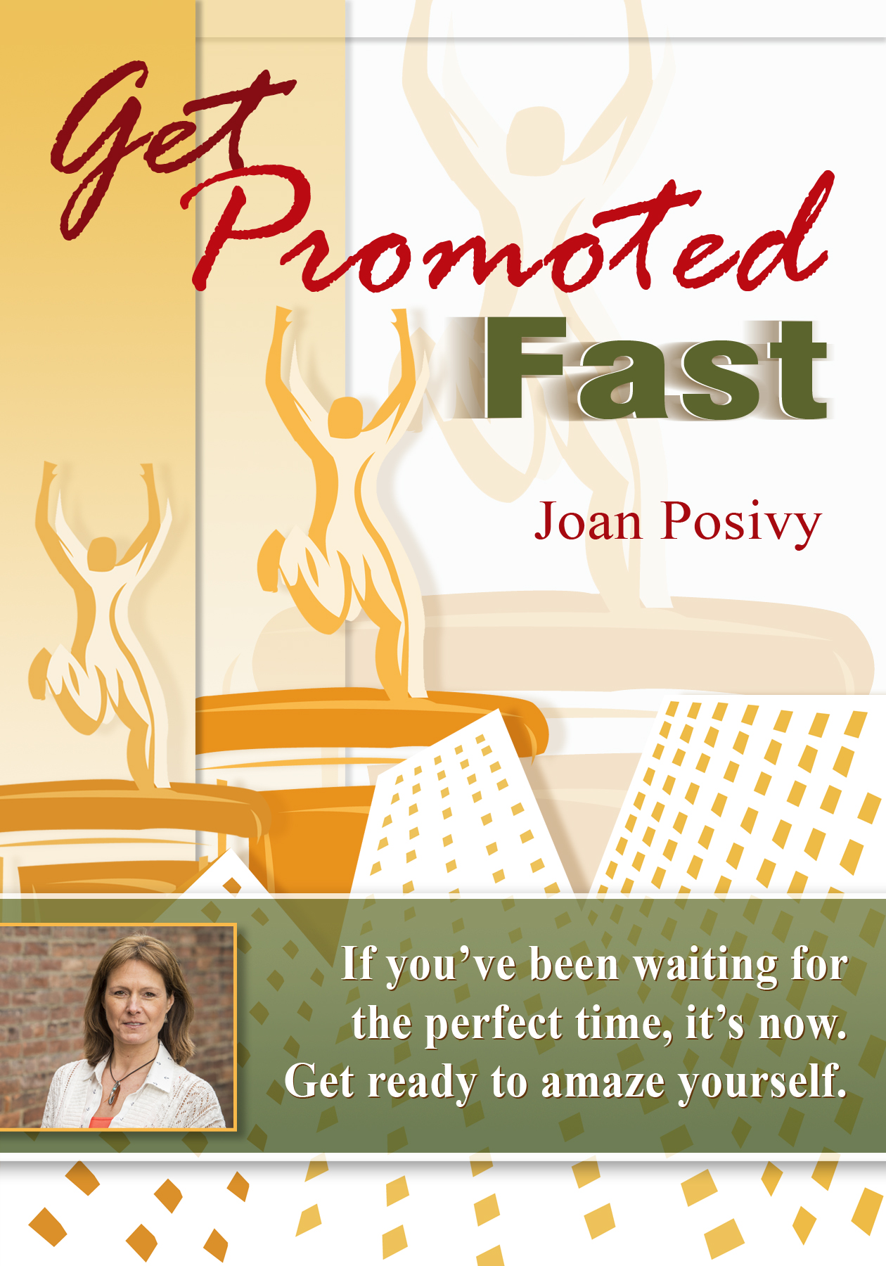 Get Promoted Fast - How to Fast-Track Your Way to Success in the Hospitality Industry VIdeo Cover Author: Joan Posivy
