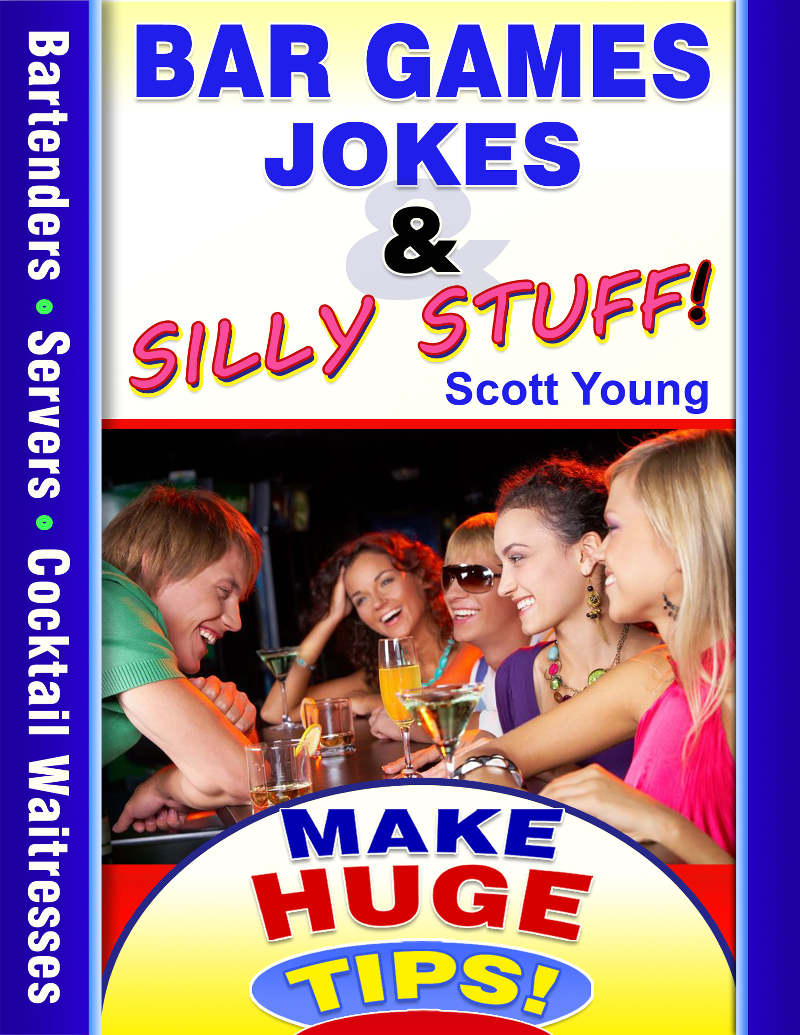 Bar Games, Jokes & Silly Stuff: eBook eBook Author: Scott Young - 112 Pages