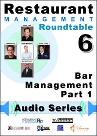 Restaurant Management Roundtable Audio Series- 06 - Bar Management Part 1
